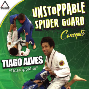 Image: Tiago Alves Unstoppable Spider Guard BJJ Instructional Cover